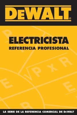 Dewalt Electricista Referencia Profesional  by  Paul Rosenberg