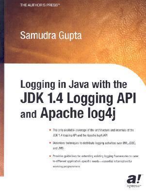 Logging in Java with the JDK 1.4 Logging API and Apache Log4j Samudra Gupta