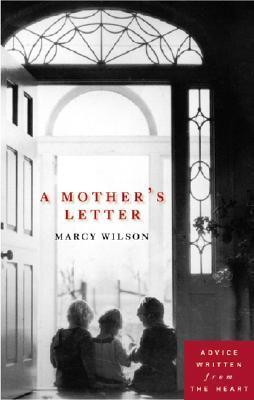A Mothers Letter  by  Marcy Wilson