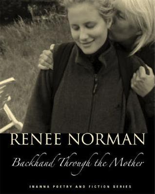 Backhand Through the Mother  by  Renee Norman