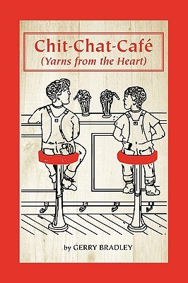 Chit-Chat-Cafe: Yarns from the Heart  by  Gerry Bradley
