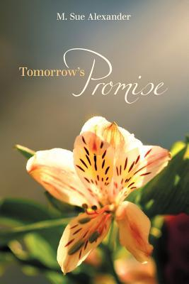 Tomorrows Promise  by  M. Sue Alexander