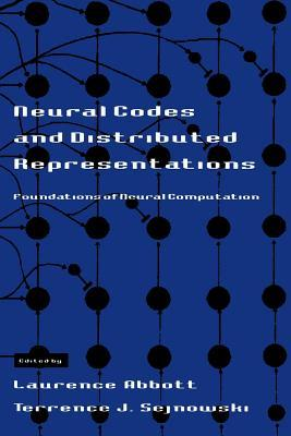 Neural Codes and Distributed Representations: Foundations of Neural Computation Laurence Abbott
