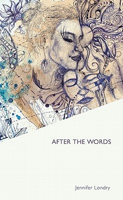 After the Words  by  Jennifer Londry