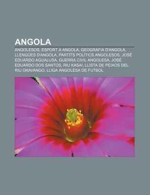 Angola: Angolesos, Esport a Angola, Geografia DAngola, Lleng Es DAngola, Partits Pol Tics Angolesos, Jos Eduardo Agualusa  by  Source Wikipedia