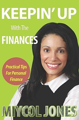 Keepin Up: Practicle Tips for Personal Finance Miycol Jones