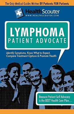 Healthscouter Lymphoma: Signs of Lymphoma and Symptoms of Lymphoma: Lymphoma Patient Advocate  by  Katrina Robinson