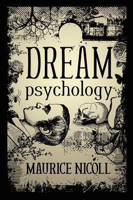 Dream Psychology Maurice Nicoll