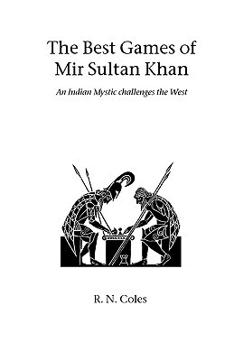 The Best Games of Mir Sultan Khan R.N. Coles