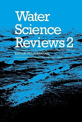 Water Science Reviews 2: Volume 2: Crystalline Hydrates  by  Felix Franks