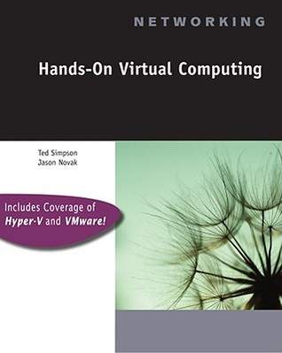 Hands-On Virtual Computing Ted Simpson