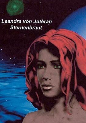 Leandra von Juteran: Sternenbraut Christa Köster