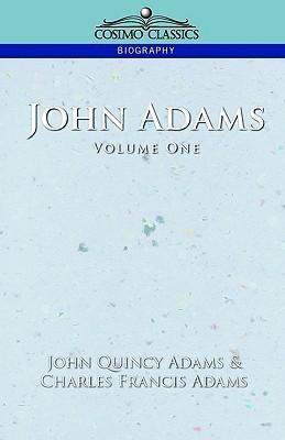 John Adams Vol. 1 John Quincy Adams