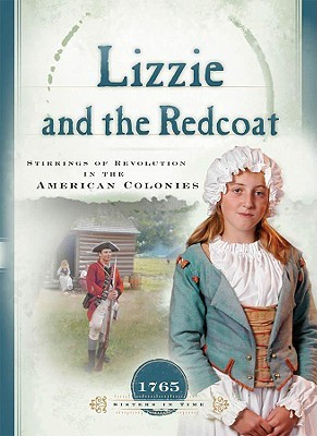 Lizzie and the Redcoat: Stirrings of Revolution in the American Colonies  by  Susan Martins Miller