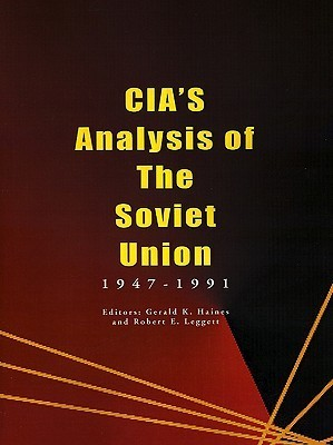 CIAs Analysis of the Soviet Union: 1947-1991  by  Gerald Haines