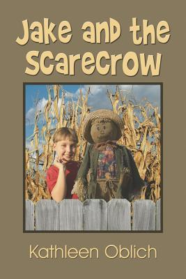 Jake and the Scarecrow  by  Kathleen Oblich