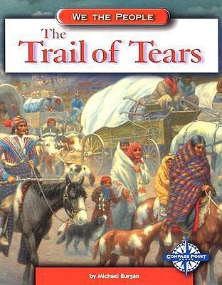 The Trail of Tears  by  Michael Burgan