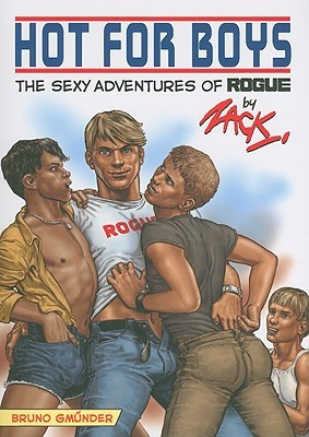 Hot For Boys: The Sexy Adventures Of Rogue  by  Zack