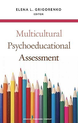 Multicultural Psychoeducational Assessment  by  Elena L. Grigorenko