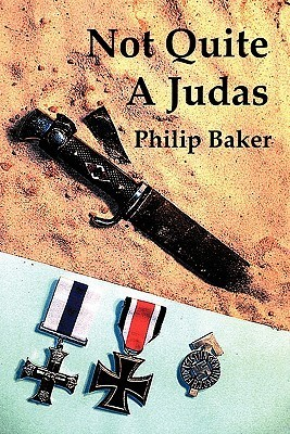 Not Quite a Judas  by  Philip Baker