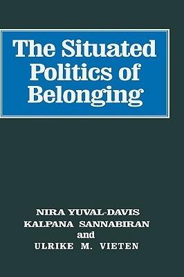 The Situated Politics of Belonging  by  Nira Yuval-Davis
