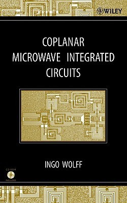 Coplanar Microwave Integrated Circuits [With CDROM] Ingo Wolff