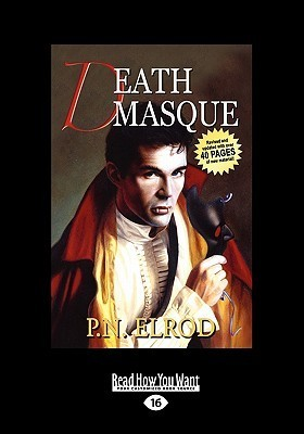 Death Masque: Being the Third Book in the Adventures of Jonathan Barrett, Gentleman Vampire  by  P.N. Elrod