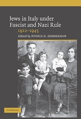 Jews in Italy Under Fascist and Nazi Rule: 1922-1945 Joshua D. Zimmerman