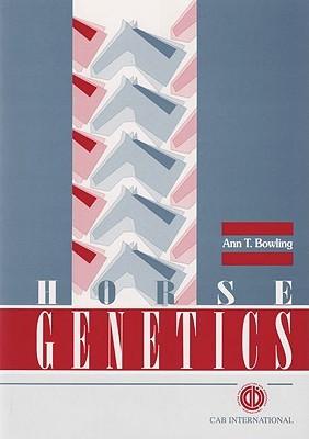 Horse Genetics  by  Ann T. Bowling