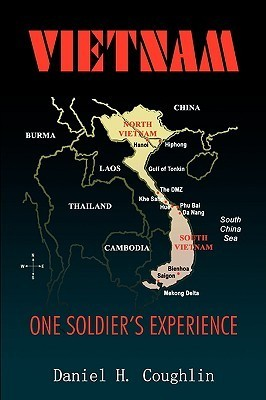 Vietnam: One Soldiers Experience  by  Daniel H. Coughlin