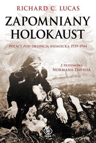 Zapomniany Holokaust  by  Richard C. Lukas