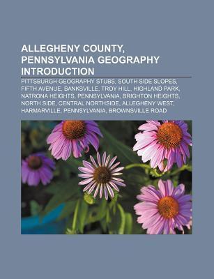 Allegheny County, Pennsylvania Geography: Fawn Township, Allegheny County, Pennsylvania, Harrison Township, Allegheny County, Pennsylvania  by  Books LLC