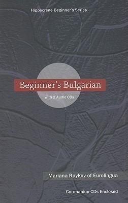 Beginners Bulgarian [With 2 CDs] Mariana Raykov