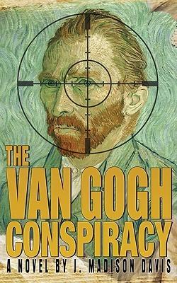 The Van Gogh Conspiracy  by  J. Madison Davis