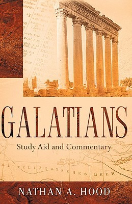 Galatians Study Aid and Commentary Nathan A Hood