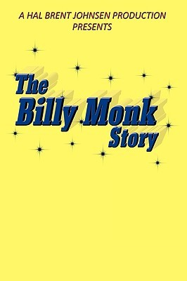 The Billy Monk Story Hal Brent Johnsen