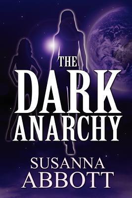 The Dark Anarchy  by  Susanna Abbott