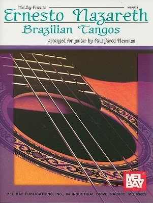 Ernesto Nazareth Brazilian Tangos  by  Paul Jared Newman