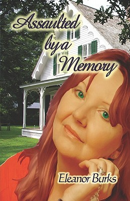 Assaulted a Memory by Eleanor Burks