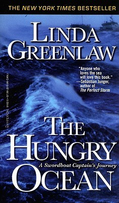 The Hungry Ocean: A Swordboat Captains Journey  by  Linda Greenlaw