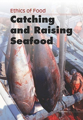 Catching and Raising Seafood  by  John Bliss