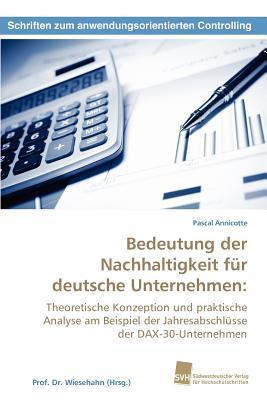 Bedeutung Der Nachhaltigkeit Fur Deutsche Unternehmen  by  Pascal Annicotte