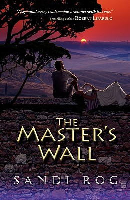 The Masters Wall (Iron & the Stone #1)  by  Sandi Rog