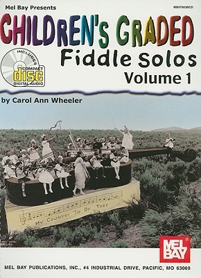 Childrens Graded Fiddle Solos, Volume 1 [With CD] Carol Ann Wheeler