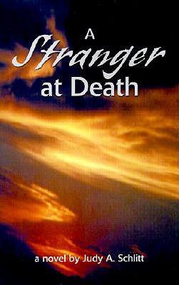 A Stranger at Death  by  Judy A Schlitt