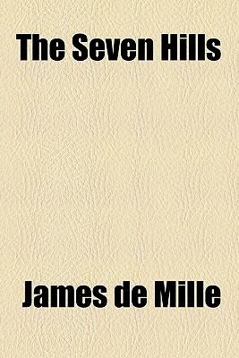 The Seven Hills  by  James De Mille