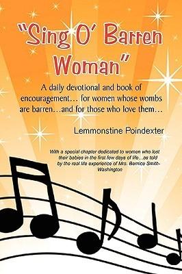 Sing O Barren Woman Lemmonstine Poindexter
