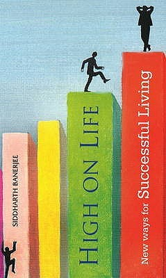 High On Life: New Ways For Successful Living  by  Ziddharth Banerjee