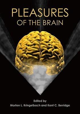 Pleasures of the Brain  by  Morten L. Kringelbach