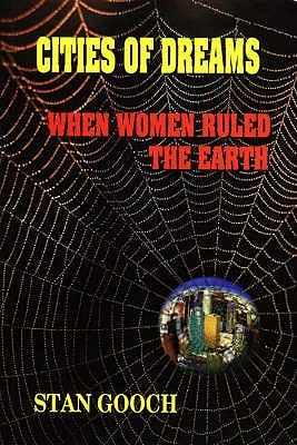 Cities of Dreams: When Women Ruled the Earth  by  Stan Gooch